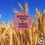 Alergia a Trigo x Doença Celíaca