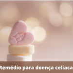 Remédio para Doença celíaca