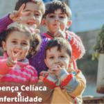 Doença celíaca x Infertilidade