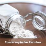 Conservação de Farinhas